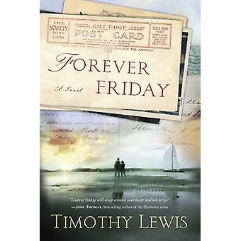 Forever Friday - A Novel by Timothy Lewis - 9780307732217 Book