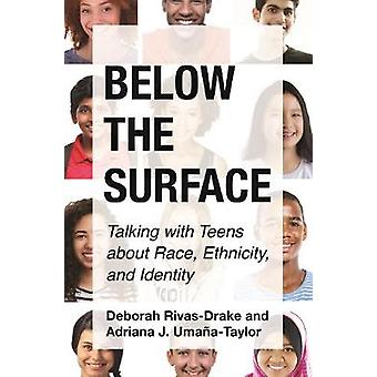 Below the Surface - Talking with Teens about Race - Ethnicity - and Id