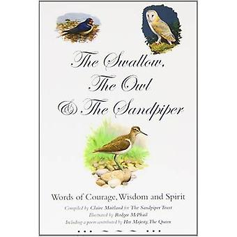 The Swallow - the Owl and the Sandpiper - Words of Courage - Wisdom an