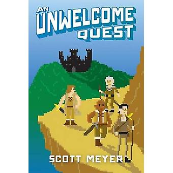 An Unwelcome Quest by Scott Meyer - 9781477821404 Book
