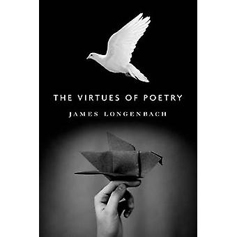 The Virtues of Poetry by James Longenbach - 9781555976378 Book