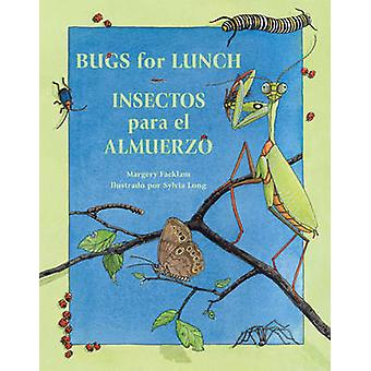 Bugs for Lunch/Insectos Para El Amuerzo by Margery Facklam - Sylvia L