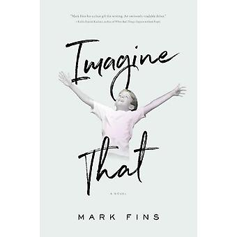Imagine That by Mark Fins - 9781626344105 Book