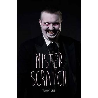 Mister Scratch by Tony Lee - 9781781479612 Book