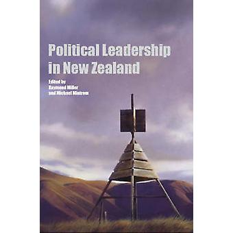 Political Leadership in New Zealand by Raymond Miller - Michael Mintr