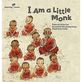 I am a Little Monk - Thailand by Mi-Hwa Joo - Joy Cowley - Hwa-Kyeong