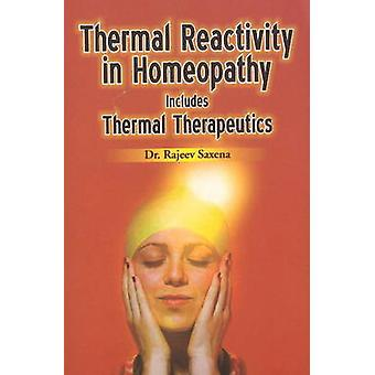 Thermal Reactivity in Homeopathy - Includes Thermal Therapeutics by Ra