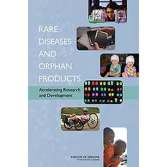 Rare Diseases and Orphan Products - Accelerating Research and Developm