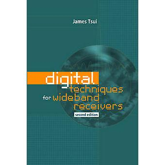 Digital Techniques for Wideband Receivers by Tsui & James B. Y.
