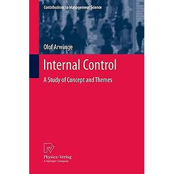 Internal Control  A Study of Concept and Themes by Arwinge & Olof