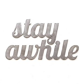 Stay awhile - metal cut sign 18x10in