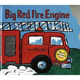 Big Red Fire Engine (Hardcover) by Wilson-Max Ken