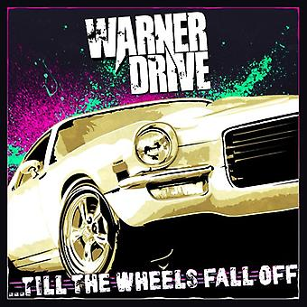 Warner Drive - Till hjul Fall Off [CD] USA importerer
