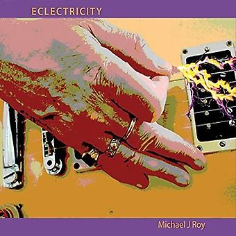 Michael J Roy - Eclectricity [CD] USA import
