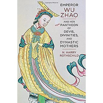 Emperor Wu Zhao and Her Pantheon of Devis - Divinities - and Dynastic