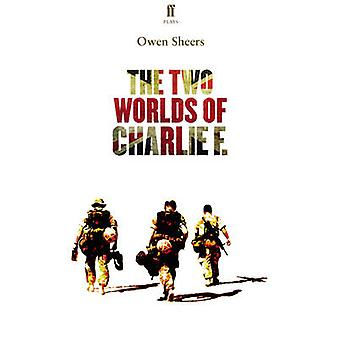 The Two Worlds of Charlie F. by Owen Sheers - 9780571315581 Book