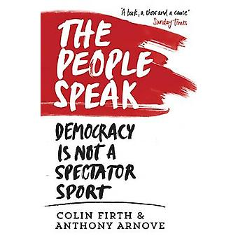 The People Speak - Democracy is Not a Spectator Sport (Main) by Colin