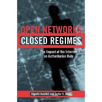 Öppna nätverk - stängda regimer - effekten av Internet på myn