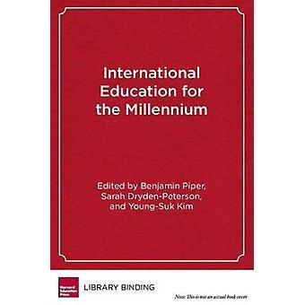 International Education for the Millennium - Toward Access - Equity -
