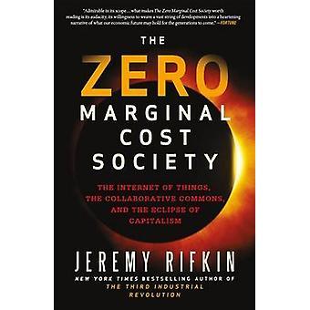 The Zero Marginal Cost Society by Jeremy Rifkin - 9781137280114 Book