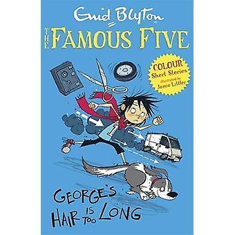 George's Hair is Too Long by Enid Blyton - Jamie Littler - 9781444916