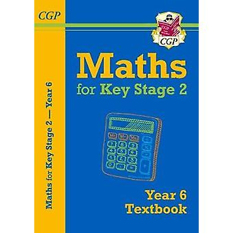 New KS2 Maths Textbook - Year 6 by CGP Books - 9781782947998 Book