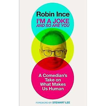 Je suis une blague et si vous êtes - prendre d'un comédien sur ce qui nous rend humain b