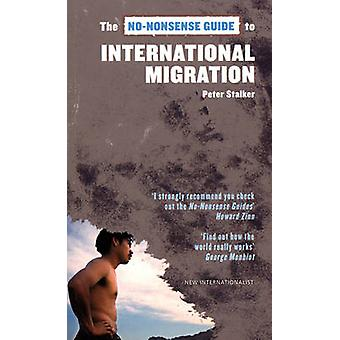 The No-nonsense Guide to International Migration by Peter Stalker - 9