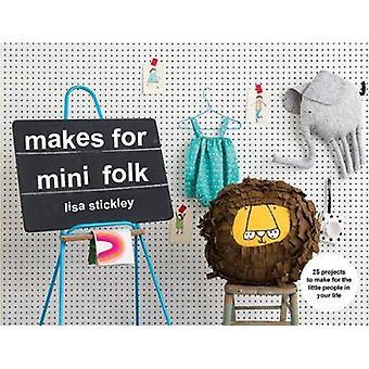 Faz para Mini Folk - 25 projetos para compensar as pequeno de pessoas na