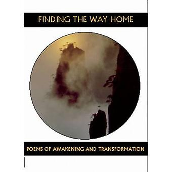 Finding the Way Home - Poems of Awakening & Transformation by Dennis M