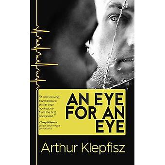 An Eye for an Eye - blinded in the pursuit of revenge by Arthur Klepfi