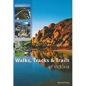 Walks - Tracks and Trails of Victoria by Derrick Stone - 978064309587
