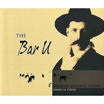 The Bar u & Canadian Ranching History by Simon Evans - 9781552381342