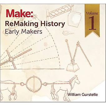 Remaking History - Early Makers - The Gallery of Ancient Scientists - Vo