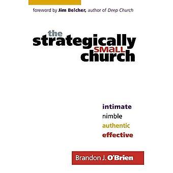 Den strategiskt lilla kyrkan: Intim, vig, äkta och effektiv