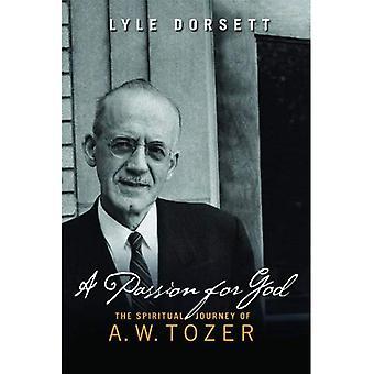 En Passion för Gud: den andliga resan A. W. Tozer