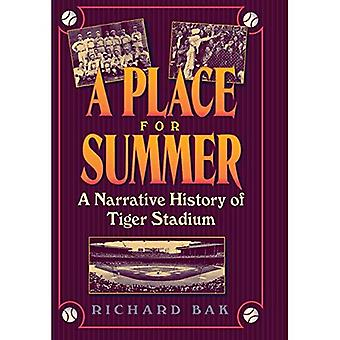 Place for Summer A Narrative History of Tiger Stadium