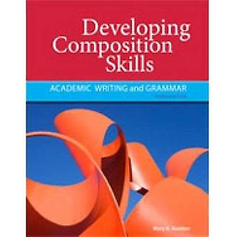 Developing Composition Skills: Academic Writing and Grammar - 3rd Edition