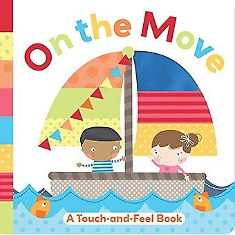 On the Move: A Touch-And-Feel Book