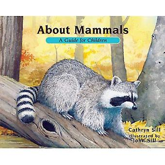 About Mammals: A Guide for Children, Revised Edition: A Guide for Children