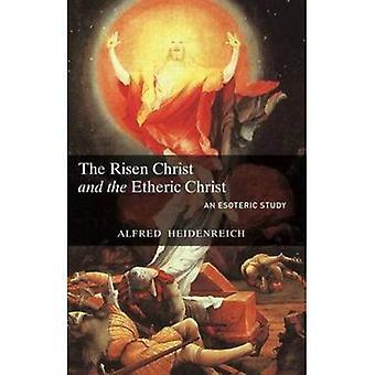 Le Christ ressuscité et le Christ éthérique