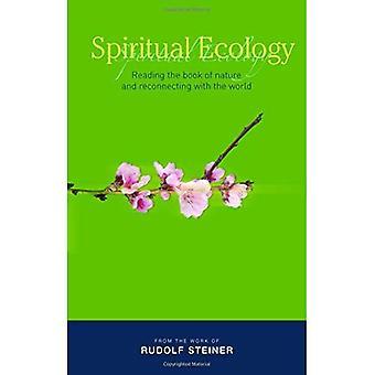 Ecologie spirituelle: La lecture du livre de la Nature et se reconnecter avec le monde