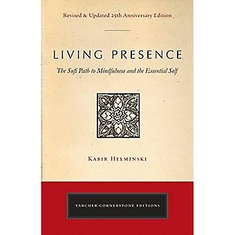 Living Presence (Revised): The Sufi Path to Mindfulness and the Essential Self (Cornerstone Editions)