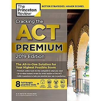Knacken die ACT Premium Edition mit 8 Praxis-Tests: 8 üben Tests, inhaltliche Überprüfung + Strategien: 2019 Edition (Test Hochschulvorbereitung)
