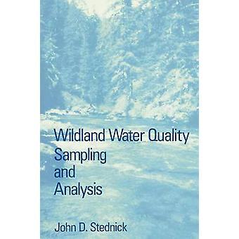 WILDLAND vand kvalitet prøveudtagning og analyse af Stednick & John D.