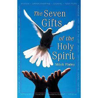 The Seven Gifts of the Holy Spirit by Finley & Mitch