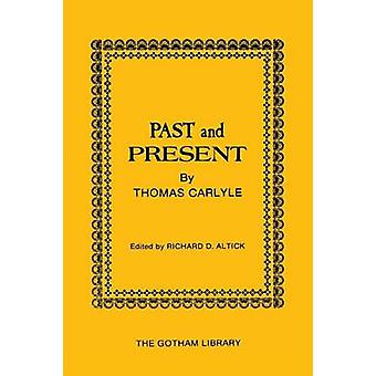 Past and Present by Thomas Carlyle by Altick & Richard