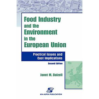 Food Industry and the Environment in the European Union Practical Issues and Cost Implications by Dalzell & J. M.
