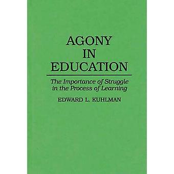 Agonia in formazione l'importanza della lotta nel processo di apprendimento di Kuhlman & Edward L.