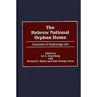 Die Hebräisch National Orphan Home Erinnerungen an das Waisenhaus leben von Greenberg & Ira A.